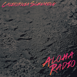 Aloha Radio California Scheming Artwork