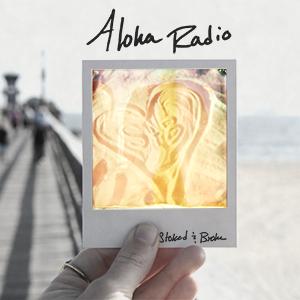 Aloha Radio Stoked and Broke artwork